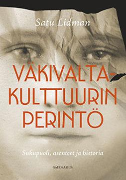 Lidman, Satu - Väkivaltakulttuurin perintö: Sukupuoli, asenteet ja historia, e-kirja