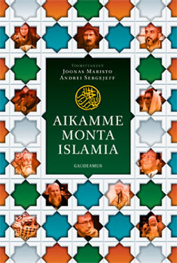 Maristo, Joonas - Aikamme monta islamia, ebook