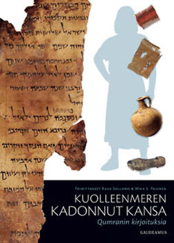 (toim.), Raija (toim.); Pajunen Mika S. - Kuolleenmeren kadonnut kansa: Qumranin kirjoituksia, e-kirja