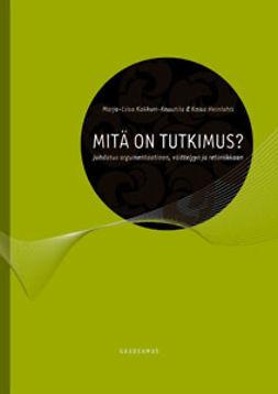 Mitä on tutkimus? : argumentaatio ja tieteenfilosofia