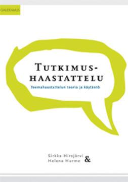 Hirsjärvi, Sirkka - Tutkimushaastattelu: Teemahaastattelun teoria ja käytäntö, e-kirja