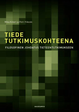 Kiikeri, Mika - Tiede tutkimuskohteena: Filosofinen johdatus tieteentutkimukseen, e-bok