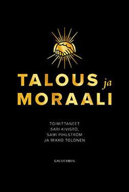 (toim.), Sami Pihlström & Mikko Tolonen - Talous ja moraali, e-kirja