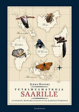Hanski, Ilkka - Tutkimusmatkoja saarille: Luonnon monimuotoisuutta kartoittamassa, ebook