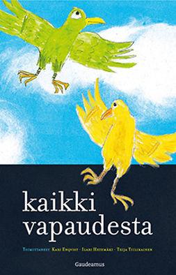 Enqvist, Kari - Kaikki vapaudesta, e-bok