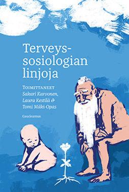 Karvonen, Sakari - Terveyssosiologian linjoja, ebook