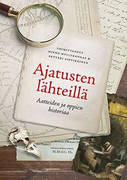 Myllykangas, Mikko - Ajatusten lähteillä: Aatteiden ja oppien historiaa, e-kirja