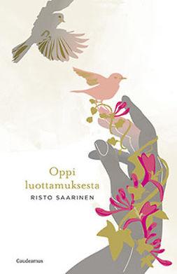 Saarinen, Risto - Oppi luottamuksesta, e-kirja