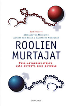 Essen, Agneta von - Roolien murtajat: Tasa-arvokeskustelua 1960-luvulta 2000-luvulle, ebook