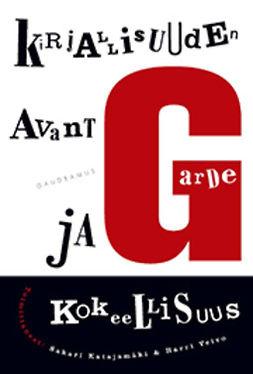 Katajamäki, Sakari - Kirjallisuuden avantgarde ja kokeellisuus, e-kirja