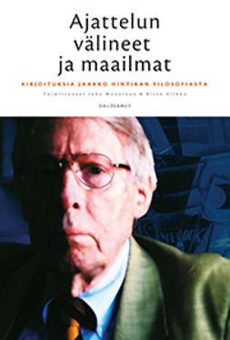 Manninen, Juha - Ajattelun välineet ja maailmat: Kirjoituksia Jaakko Hintikan filosofiasta, e-kirja