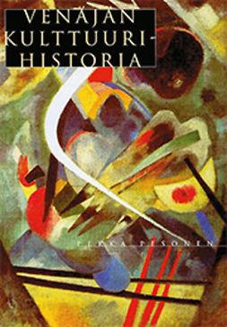 Pesonen, Pekka - Venäjän kulttuurihistoria, ebook
