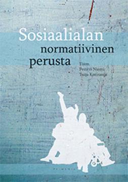 Kotiranta, Tuija - Sosiaalialan normatiivinen perusta, ebook