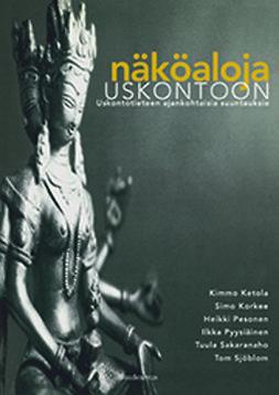 Ketola, Kimmo - Näköaloja uskontoon: Uskontotieteen ajankohtaisia suuntauksia, e-bok