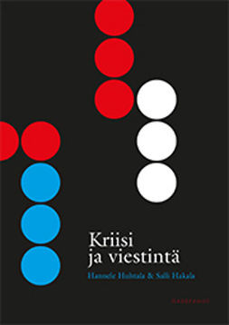 Hakala, Salli - Kriisi ja viestintä: Yhteiskunnallisten kriisien johtaminen julkisuudessa, e-kirja