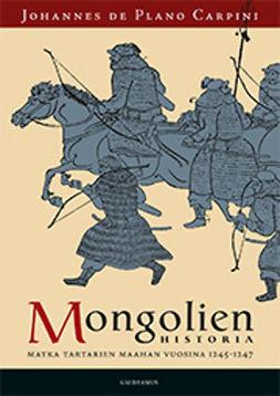 Carpini, Johannes de Plano - Mongolien historia, ebook