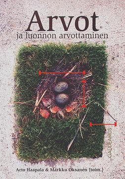Haapala, Arto - Arvot ja luonnon arvottaminen, ebook