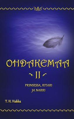 Hukka, T. H. - Ohdakemaa 2: Prinsessa, ritari ja narri, e-kirja