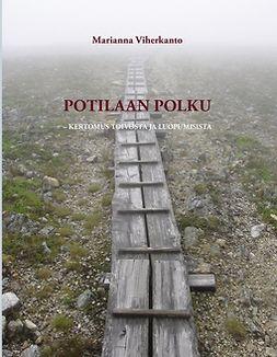 Viherkanto, Kai - Potilaan polku: Kertomus toivosta ja luopumisista, e-bok
