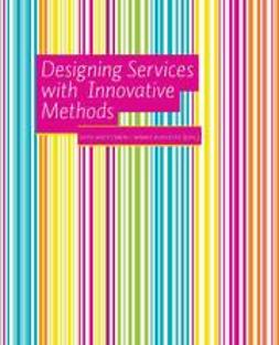 Koivisto, Mikko - Designing Services With Innovative Methods, e-bok