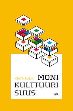 Malik, Kenan - Monikulttuurisuus, e-kirja