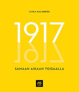Malmberg, Ilkka - 1917 - samaan aikaan toisaalla, e-kirja