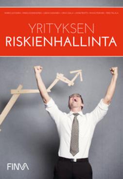 Juvonen, Marko - Yrityksen riskienhallinta, ebook
