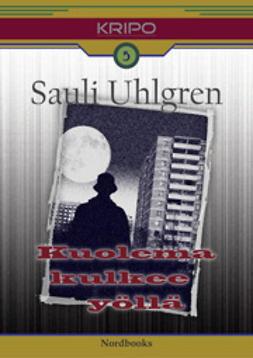 Uhlgren, Sauli - Kuolema kulkee yöllä, e-kirja