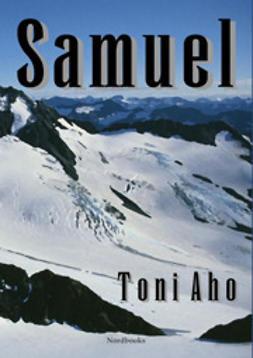 Aho, Toni - Samuel, e-bok
