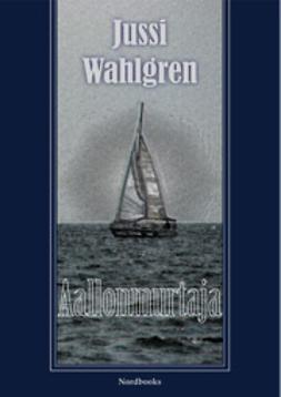 Wahlgren, Jussi - Aallonmurtaja, ebook