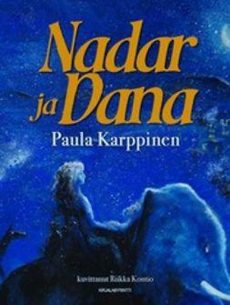 Karppinen, Paula - Nadar ja Dana, e-bok