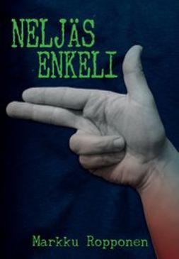 Markku, Ropponen - Neljäs enkeli: minidekkari, ebook