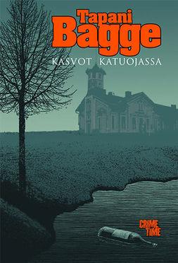Bagge, Tapani - Kasvot katuojassa, ebook