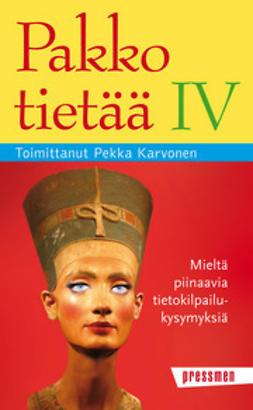 Karvonen, Pekka - Pakko tietää IV, e-kirja