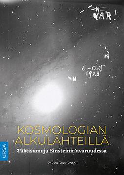 Kosmologian alkulähteillä: Tähtisumuja Einsteinin avaruudessa