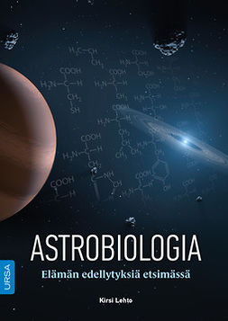 Lehto, Kirsi - Astrobiologia: Elämän edellytyksiä etsimässä, e-bok