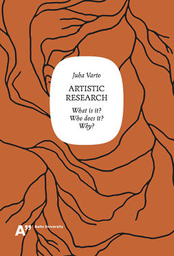 Varto, Juha - Artistic research: What is it? Who does it? Why, e-kirja