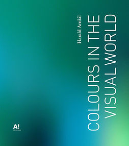 Arnkil, Harald - Colours in the Visual World, ebook