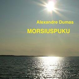 Dumas, Alexandre - Morsiuspuku, äänikirja