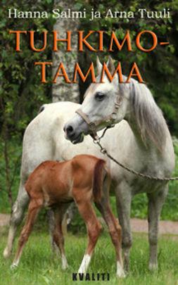 Salmi, Hanna - Tuhkimotamma, e-bok