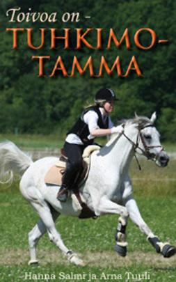 Salmi, Hanna - Toivoa on – Tuhkimotamma, e-bok