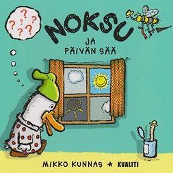 Kunnas, Mikko - Noksu ja päivän sää, äänikirja