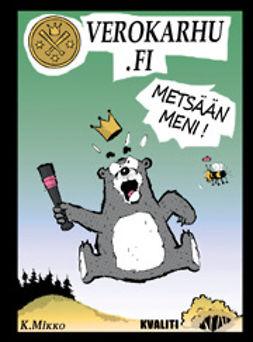Kunnas, Mikko - Verokarhu.fi – Metsään meni, e-kirja