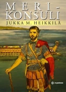 Heikkilä, Jukka M. - Merikonsuli, e-kirja