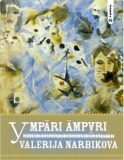 Narbikova, Valerija - Ympäri ämpäri, ebook
