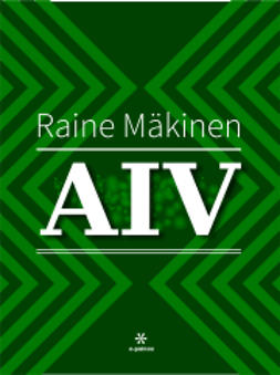 Mäkinen, Raine - AIV, ebook