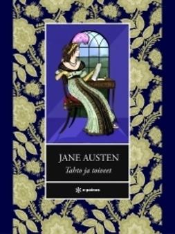 Austen, Jane - Tahto ja toiveet, ebook