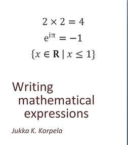 Korpela, Jukka K. - Mathematical Expressions, e-bok