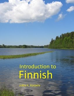 Korpela, Jukka K. - Introduction to Finnish, e-kirja