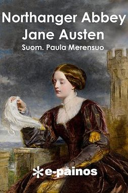 (suom.), Jane Austen; Paula Merensuo - Northanger Abbey, ebook